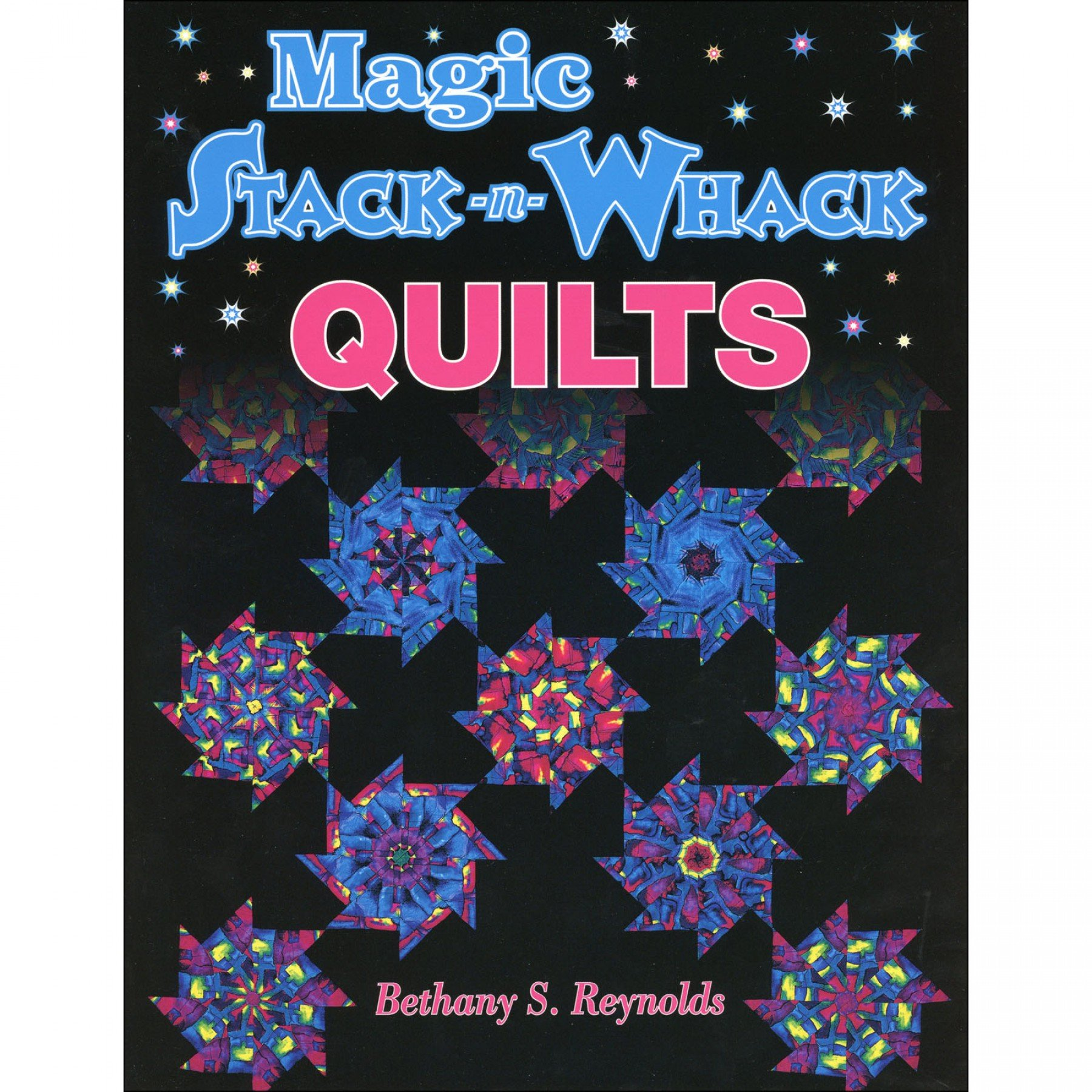 Magic Stack N Whack Quilts Ee Schenck Co